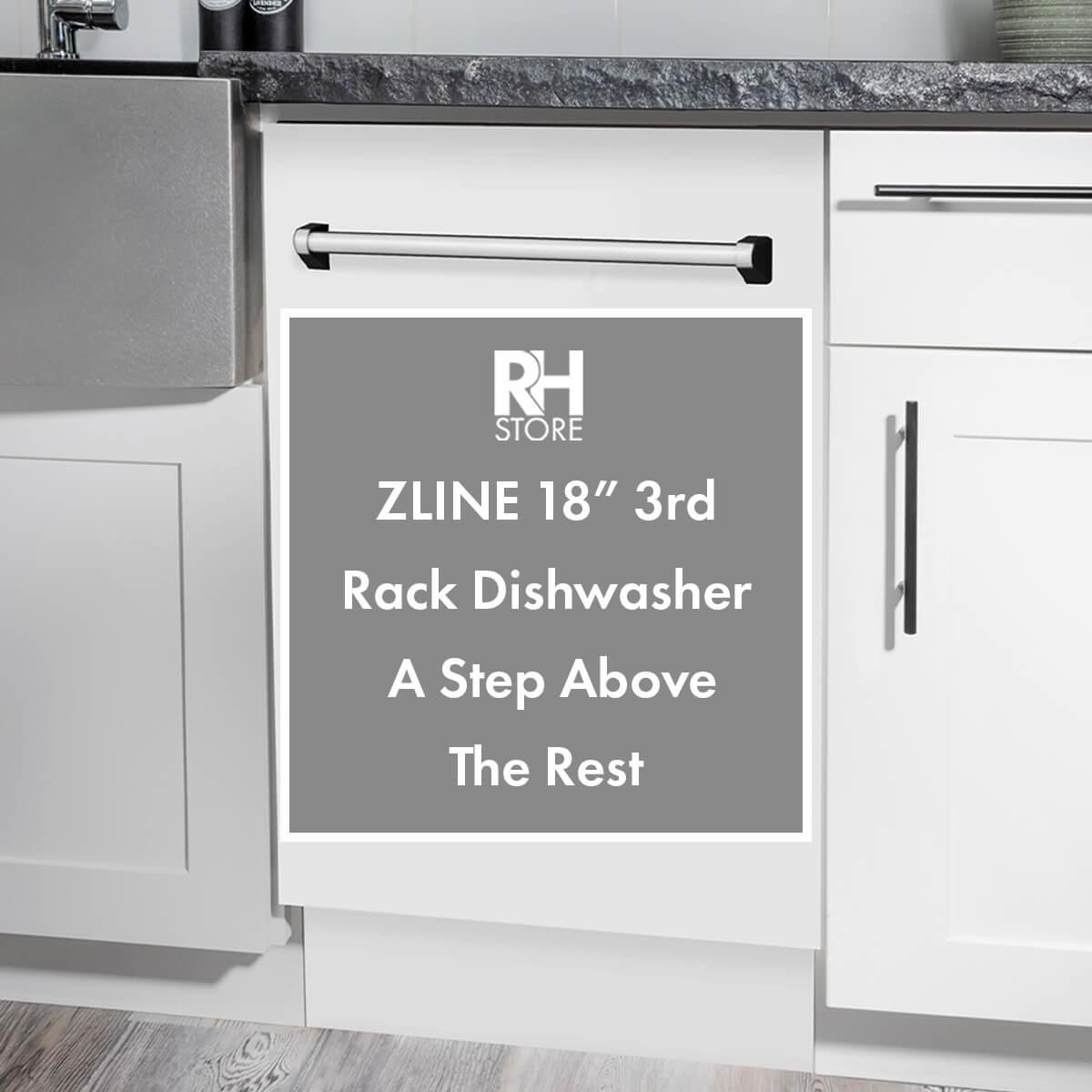 """ZLINE 18"""" 3rd Rack Dishwasher - A Step Above The Rest"""