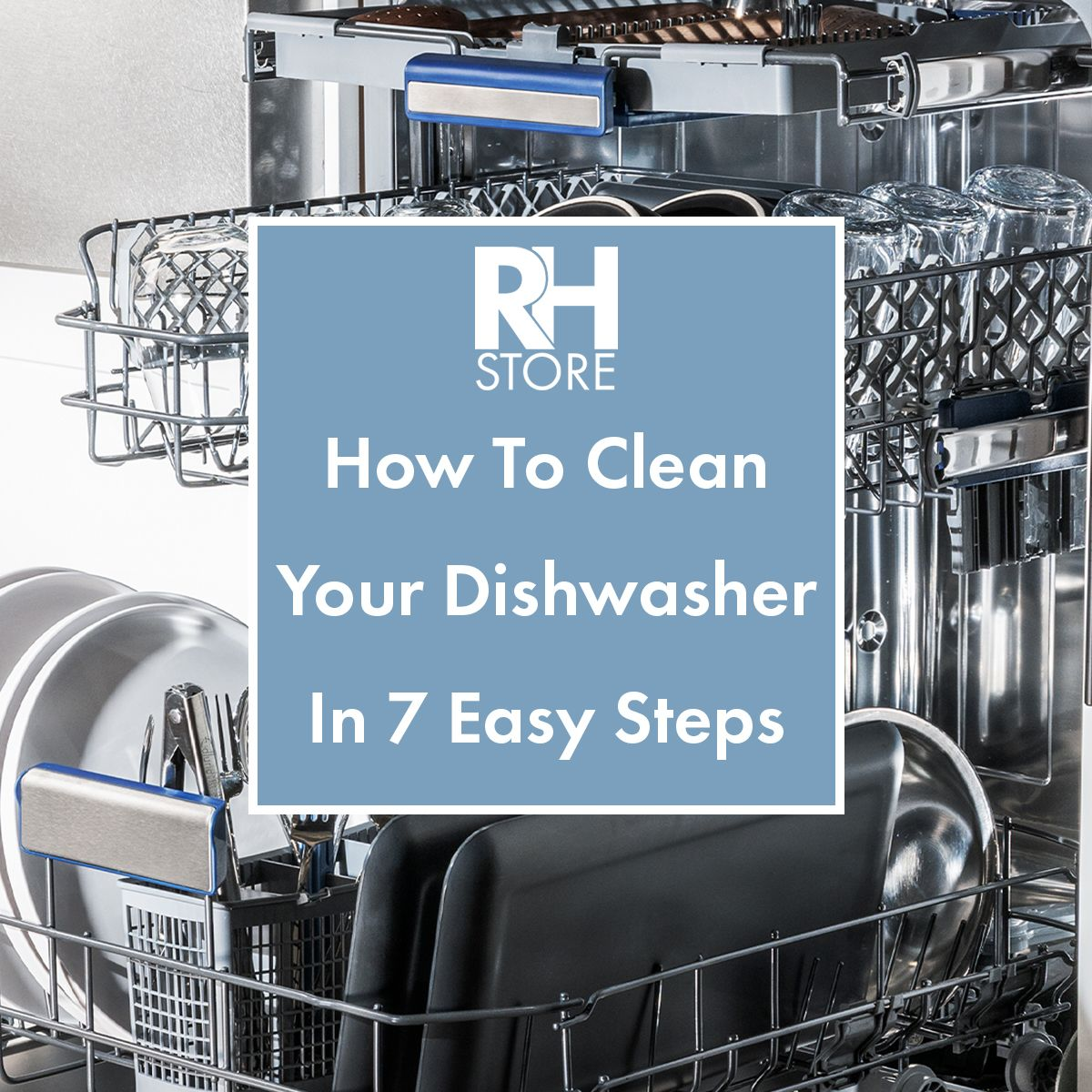 How To Clean Your Dishwasher In 7 Easy Steps