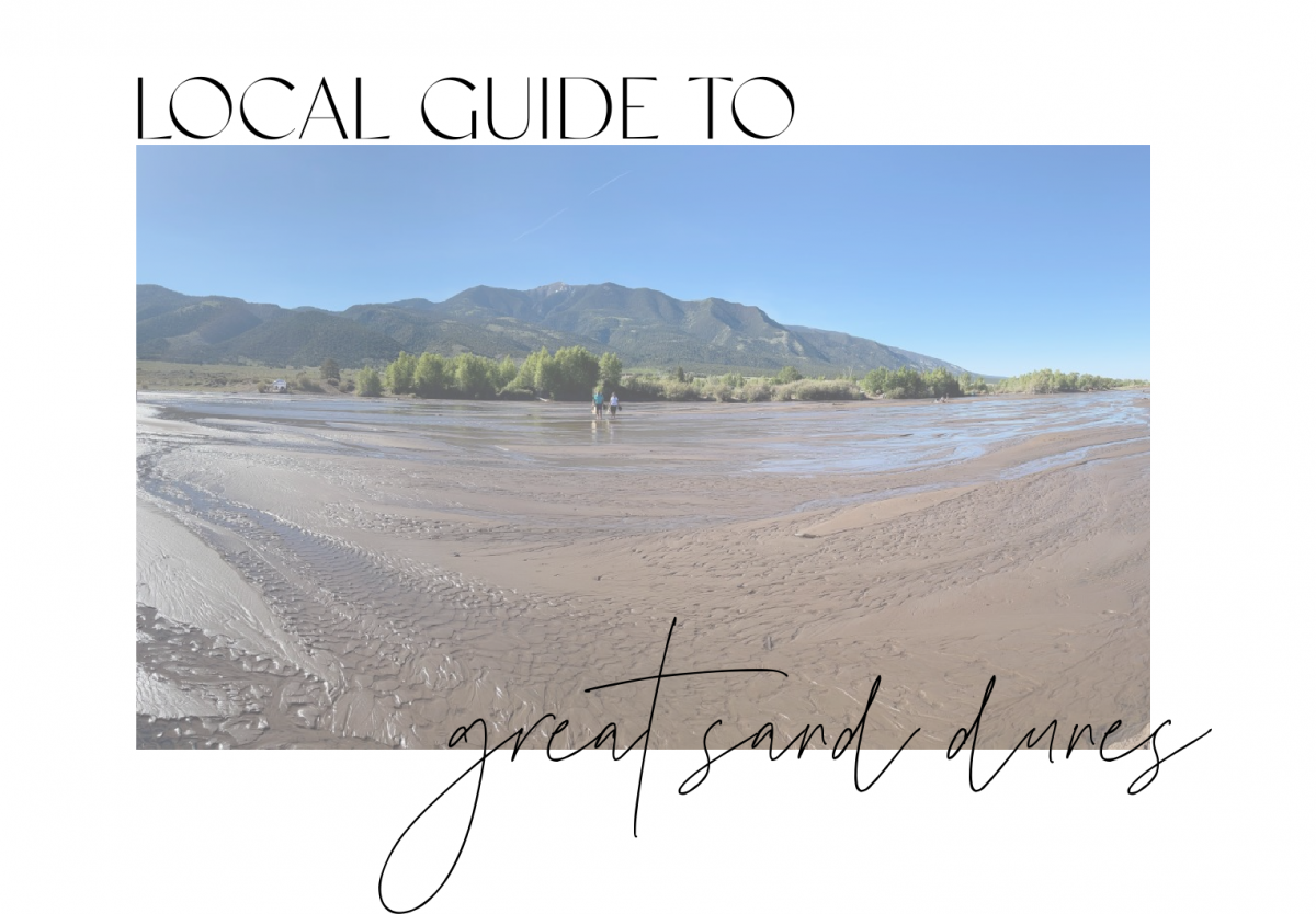 Local's Guide To Great Sand Dunes National Park Colorado