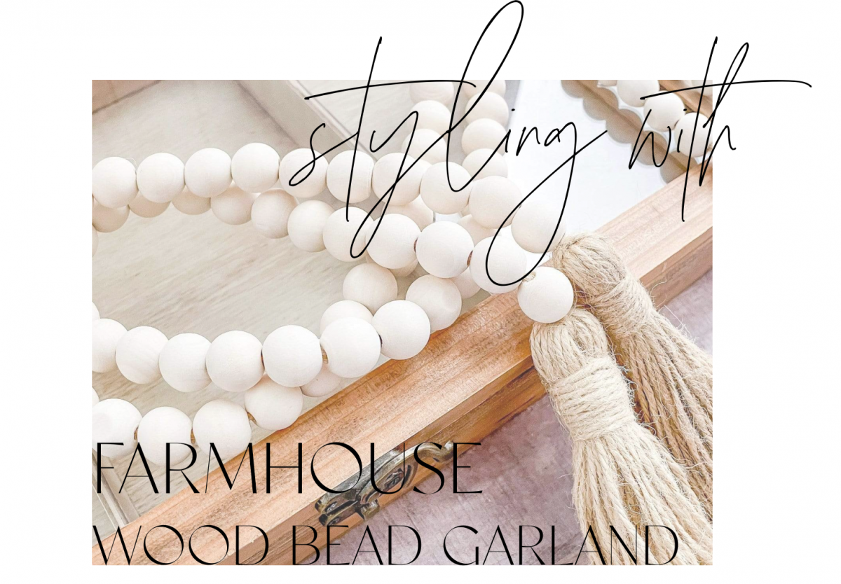 Farmhouse Wood Bead Garland Styling Ideas