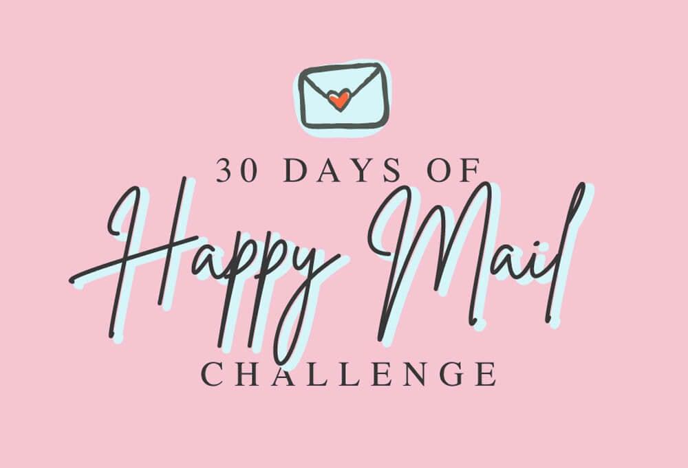 30 Days of Happy Mail Challenge