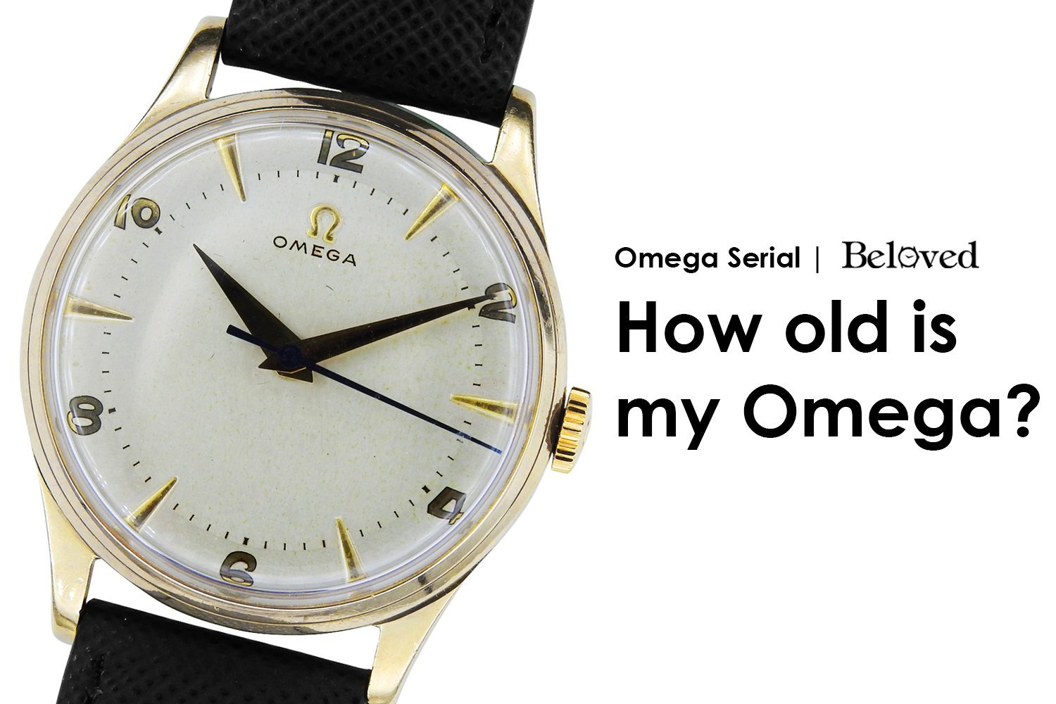 Serial Number Production Year Guide | How old is my Omega?