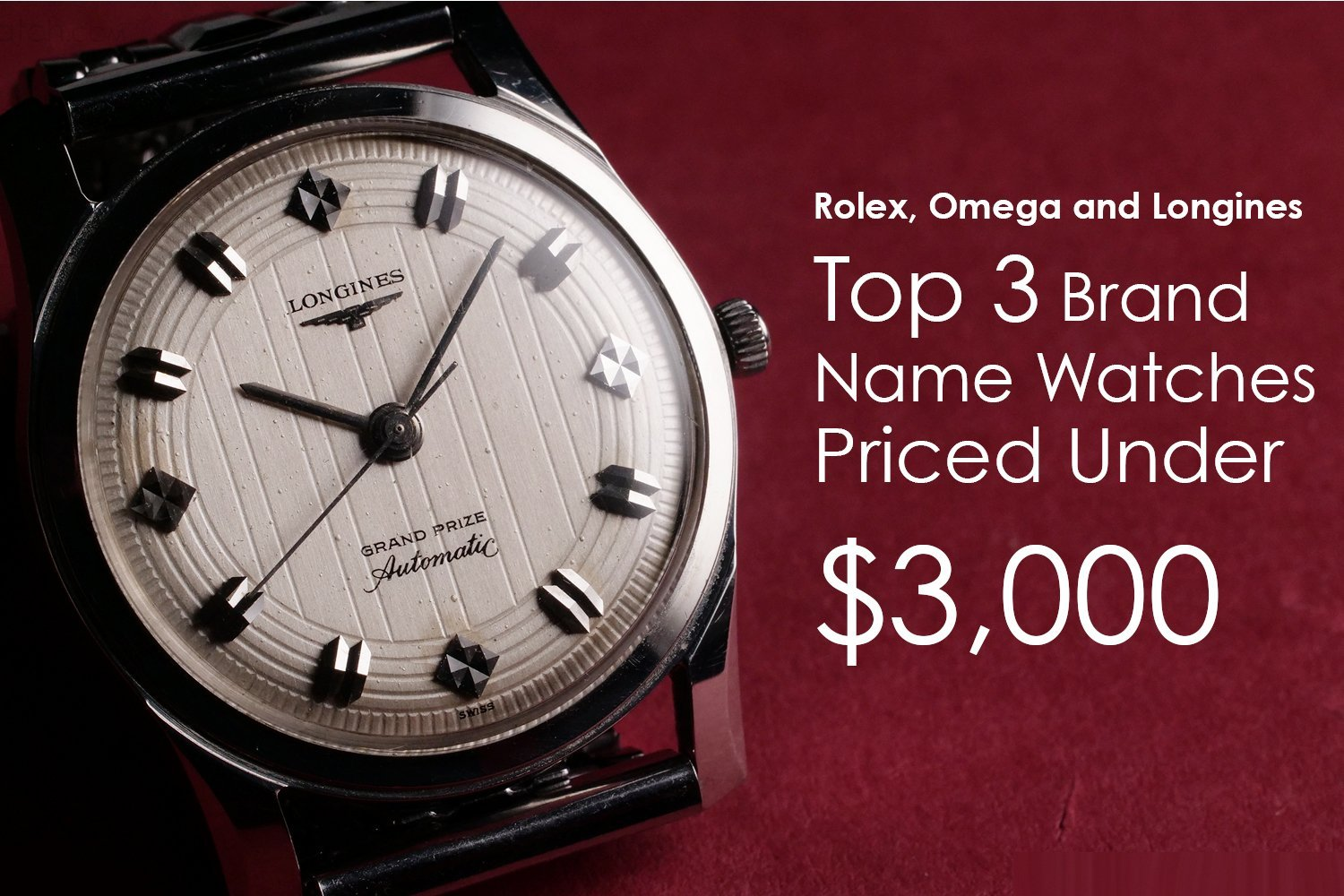 Top 3 Brand Name Watches Priced Under $3,000