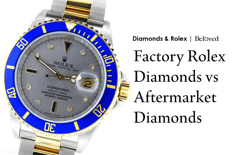The Ultimate Guide to Original or Factory Rolex Diamonds vs Aftermarket or Custom Diamonds