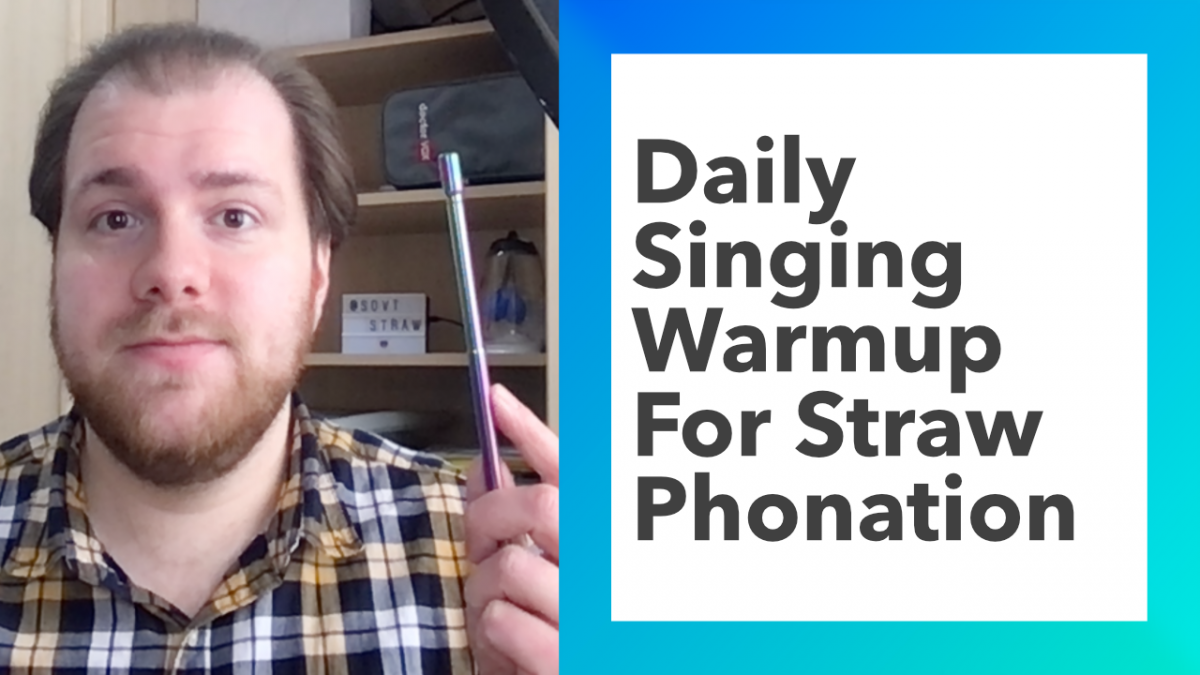 Daily Singing Warmup For Straw Phonation (Any Singing/SOVT Straw)