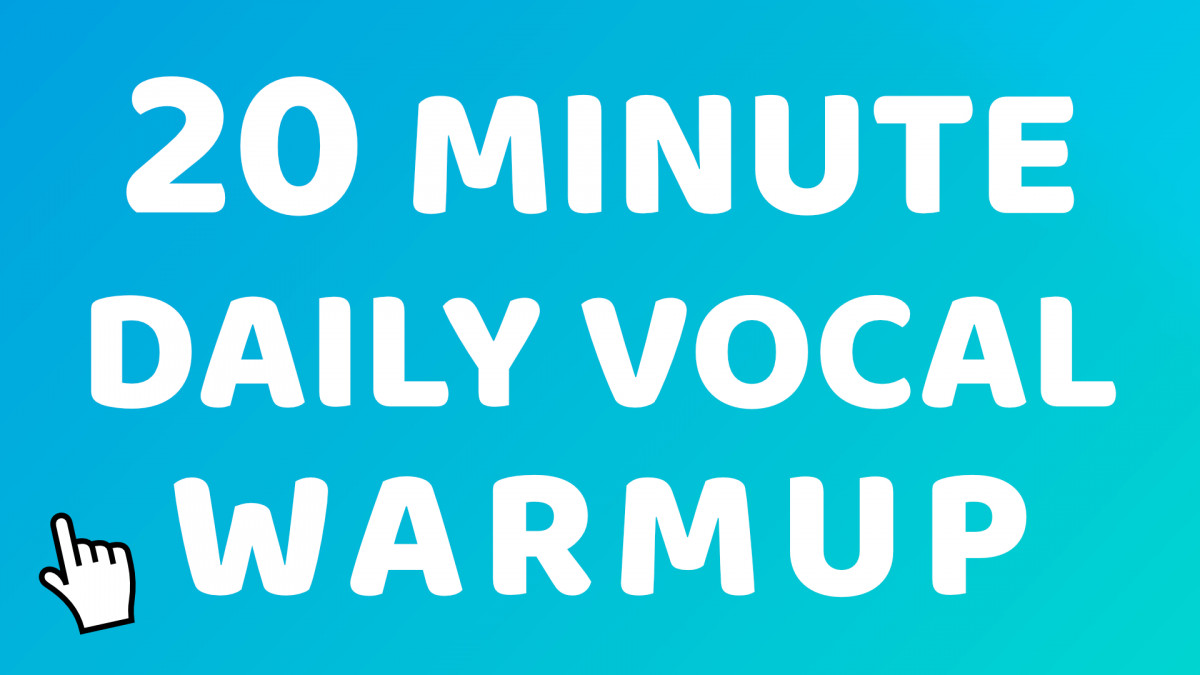 20 Minute Daily Vocal Warm Up Routine