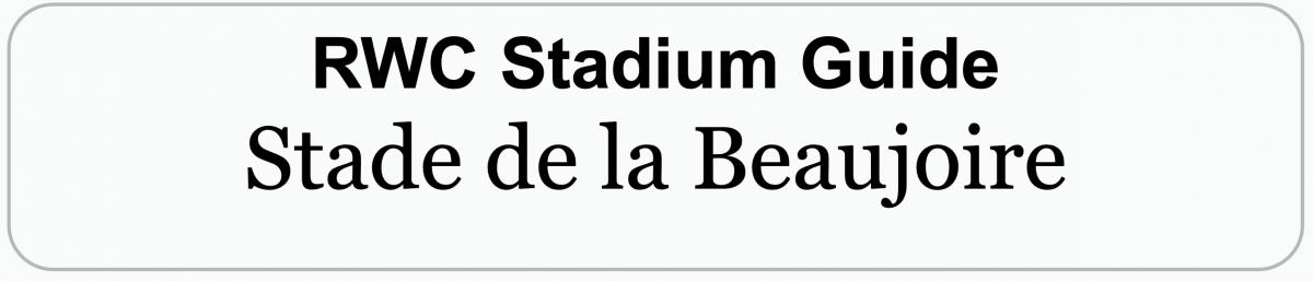 Rugby World Cup Stadium Guide: STADE DE LA BEAUJOIRE, NANTES