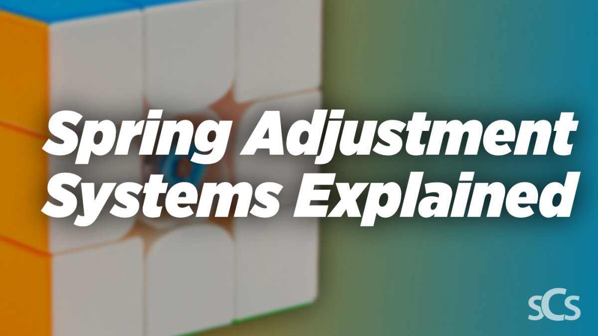 Speed Cube Spring Adjustment Systems Explained