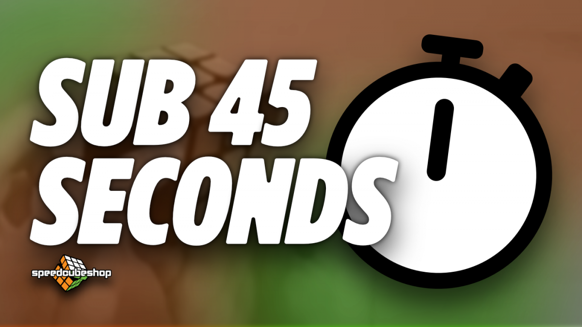 How to Become Sub 45 Seconds on the 3x3 Rubik's Cube