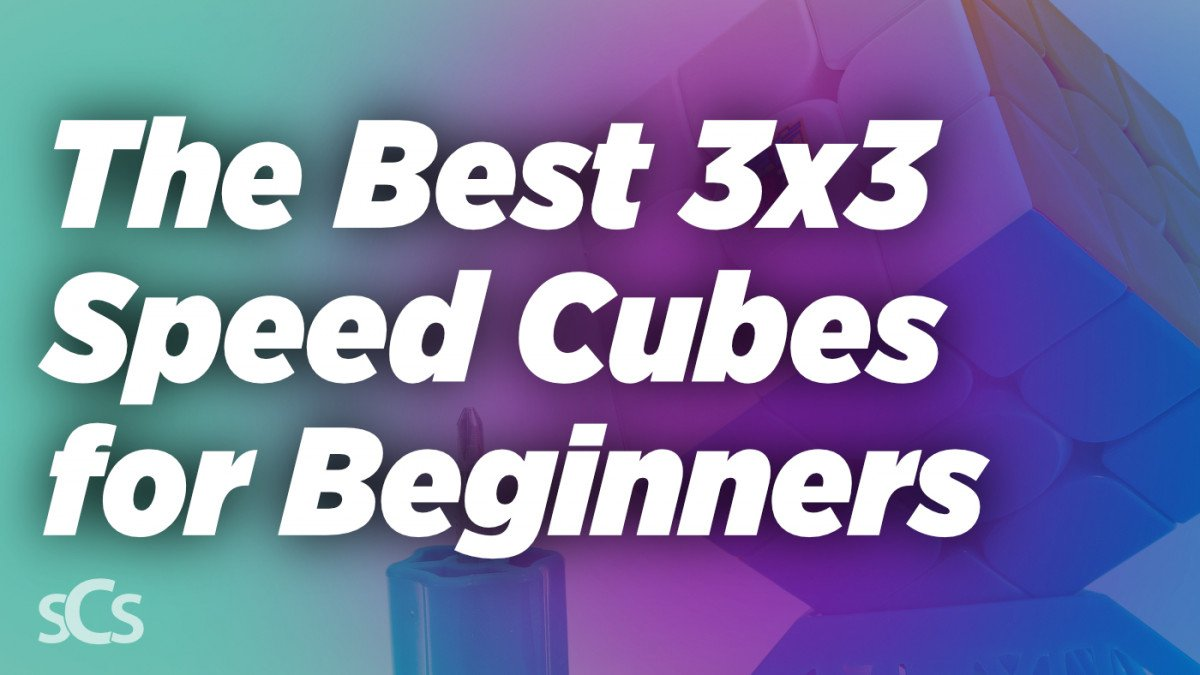 The Best 3x3 Speed Cubes for Beginners