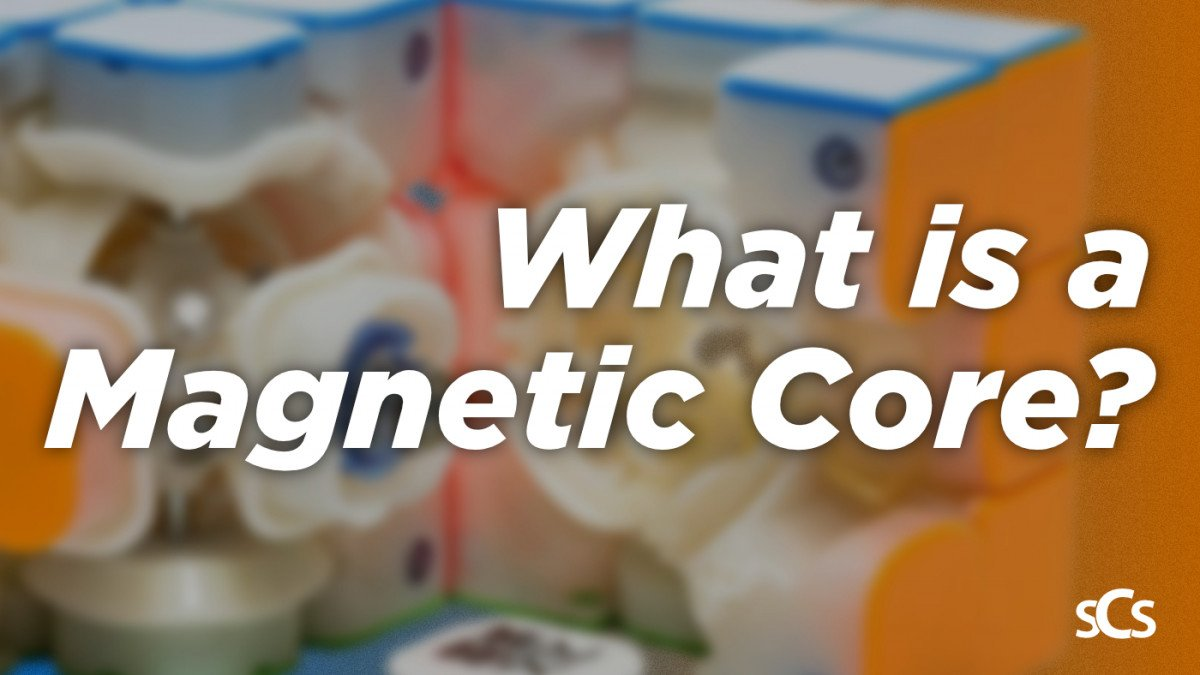 What is a Magnetic Core? Corner Core Magnetic Speed Cubes