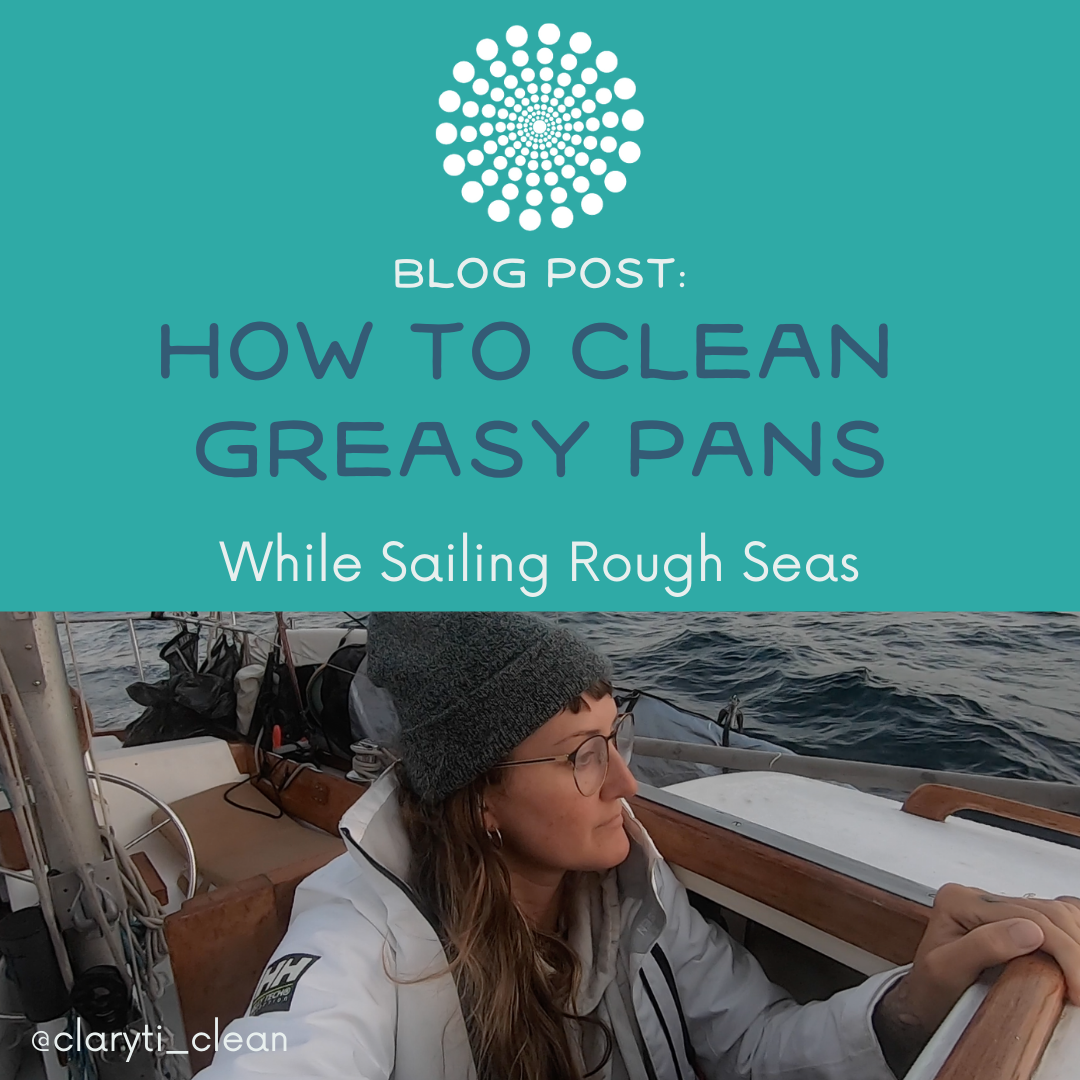 How to Clean Greasy Pans While Sailing Rough Seas