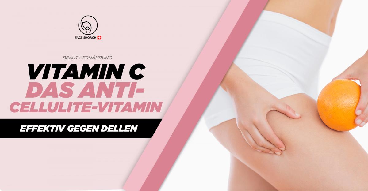 Vitamin C - Das Anti-Cellulite Vitamin - Effektiv gegen Dellen