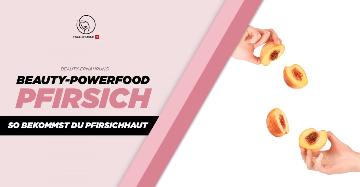 Beauty-Powerfood Pfirsich – So bekommst du eine Pfirsichhaut