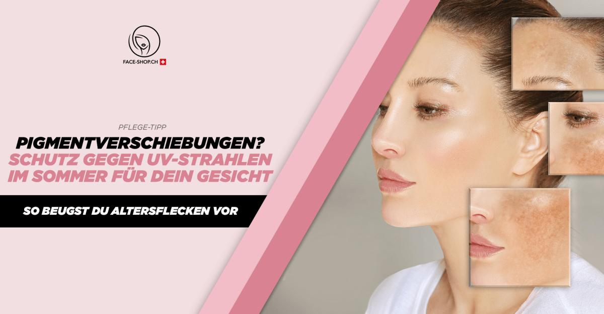 Pigmentverschiebungen? Schutz gegen UV-Strahlen im Sommer für dein Gesicht - So beugst du Altersflecken vor