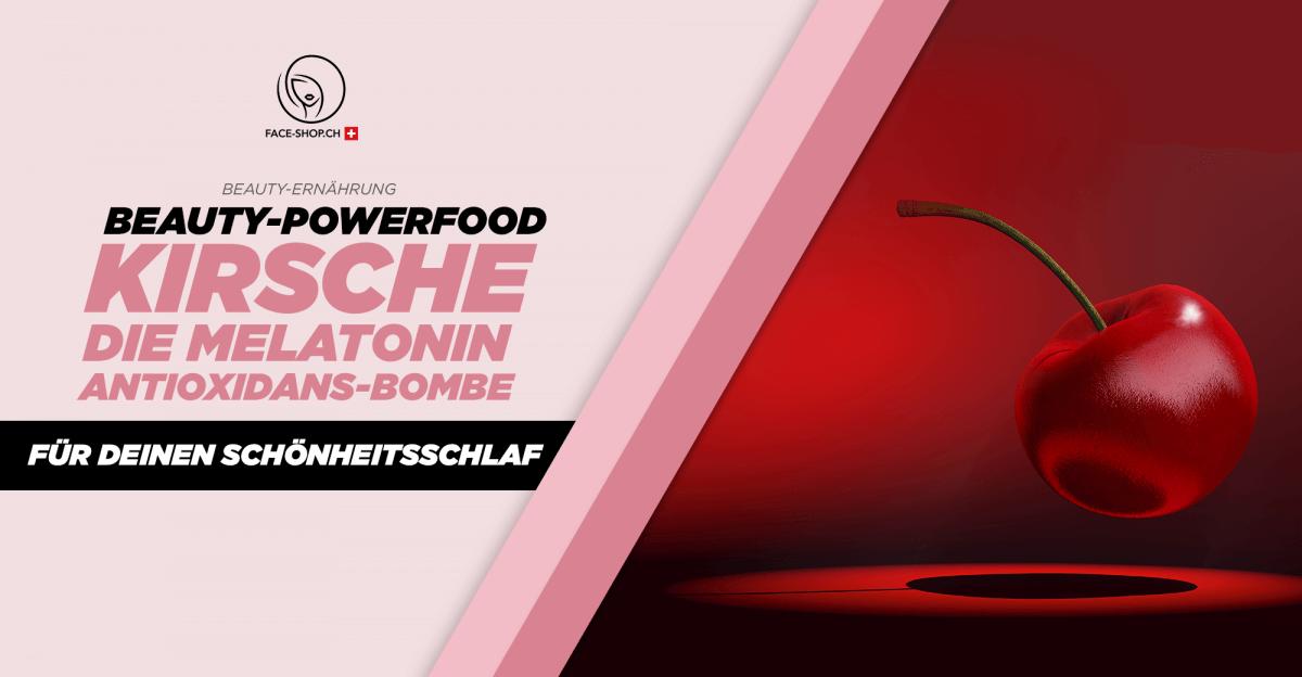 Beauty-Powerfood Kirsche: Melatonin Antioxidans-Bombe für deinen Schönheitsschlaf