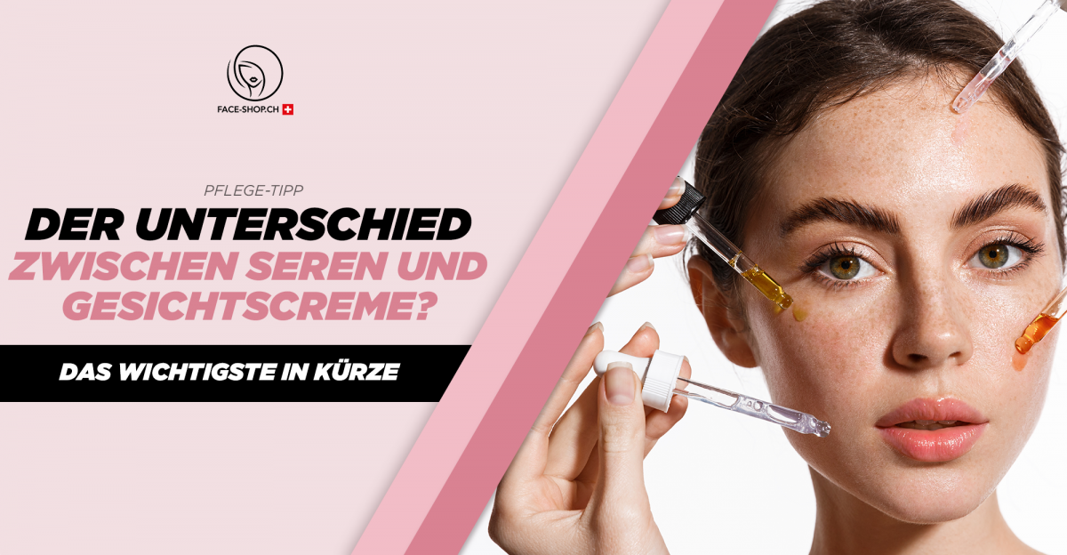 Was ist der Unterschied zwischen Serum und Gesichtscreme? - Das Wichtigste in Kürze
