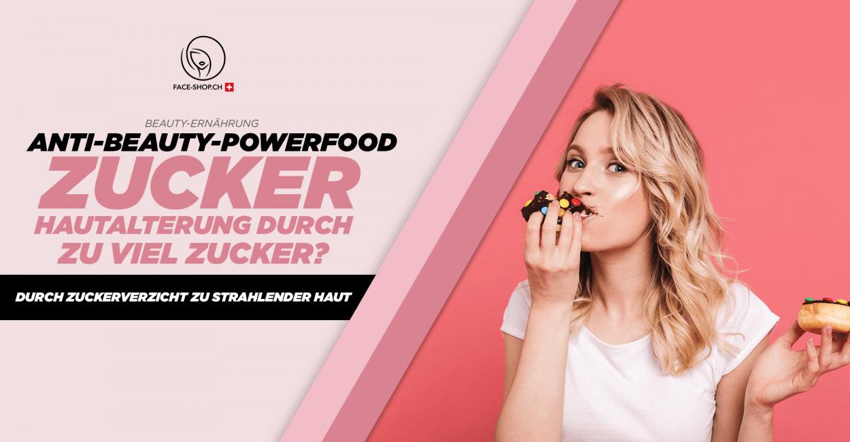 Anti-Beauty-Powerfood Zucker: Hautalterung durch zu viel Zucker? – Durch Zuckerverzicht zu strahlender Haut