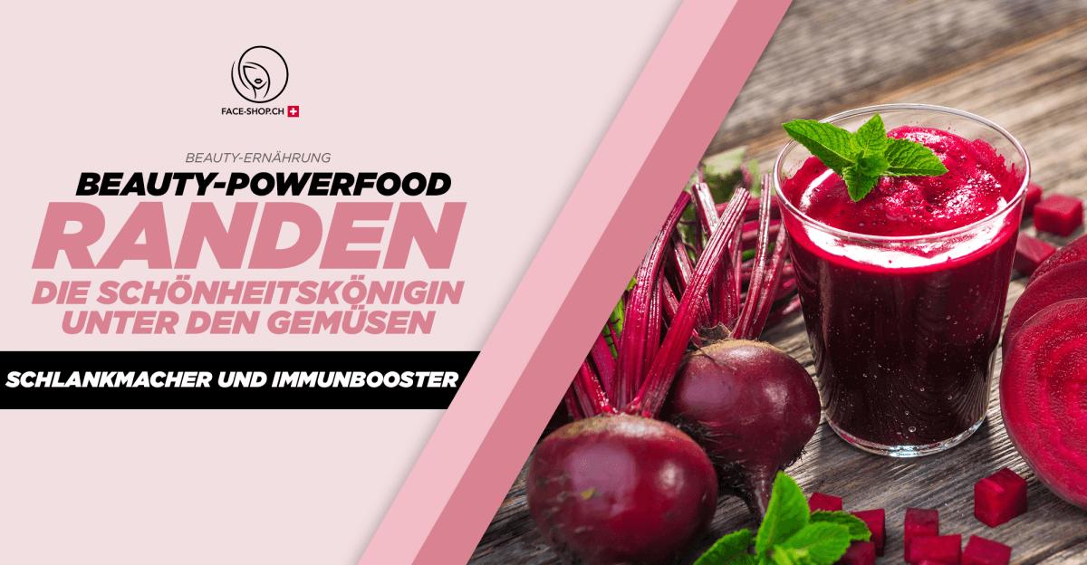 Beauty-Powerfood Randen: Die Schönheitskönigin unter den Gemüsen – Schlankmacher und Immunbooster