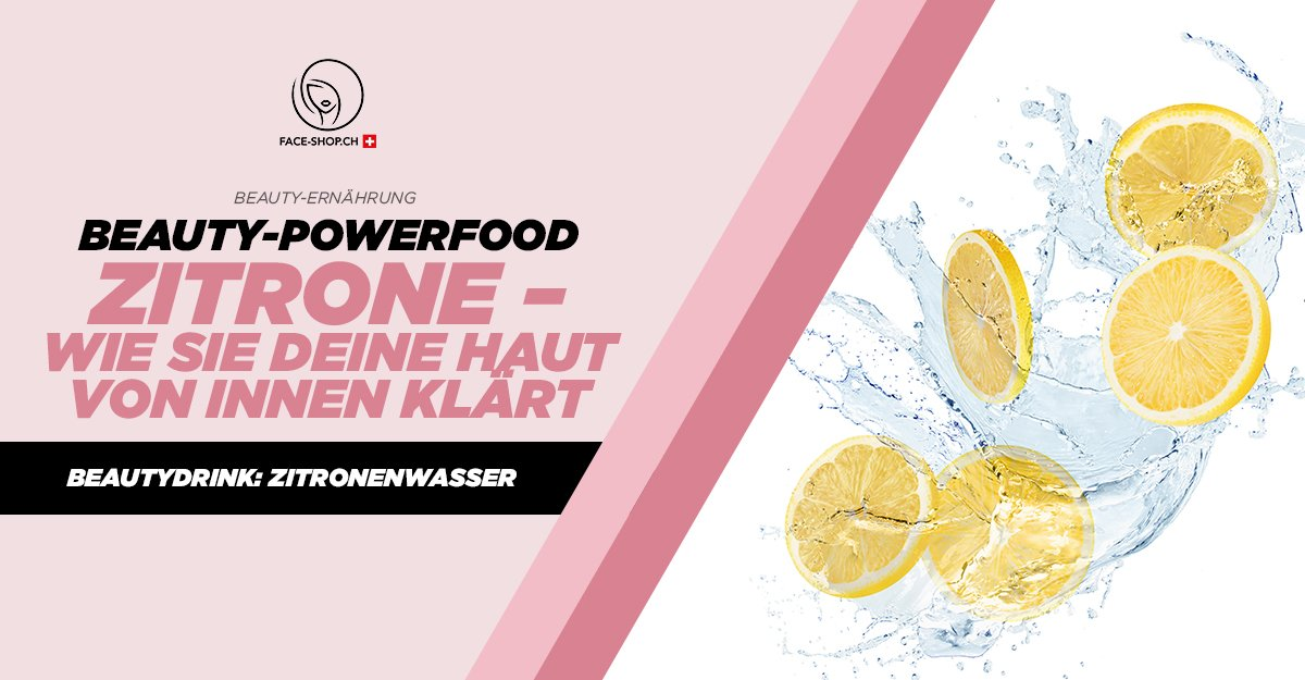 Beauty-Powerfood: Zitrone – Wie sie deine Haut von innen klärt