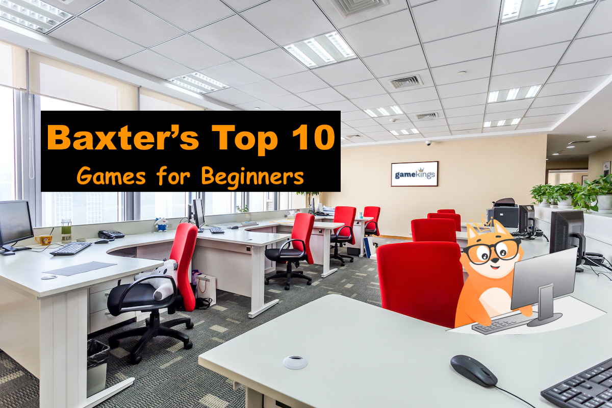 Baxter's Top 10 Games for Beginners