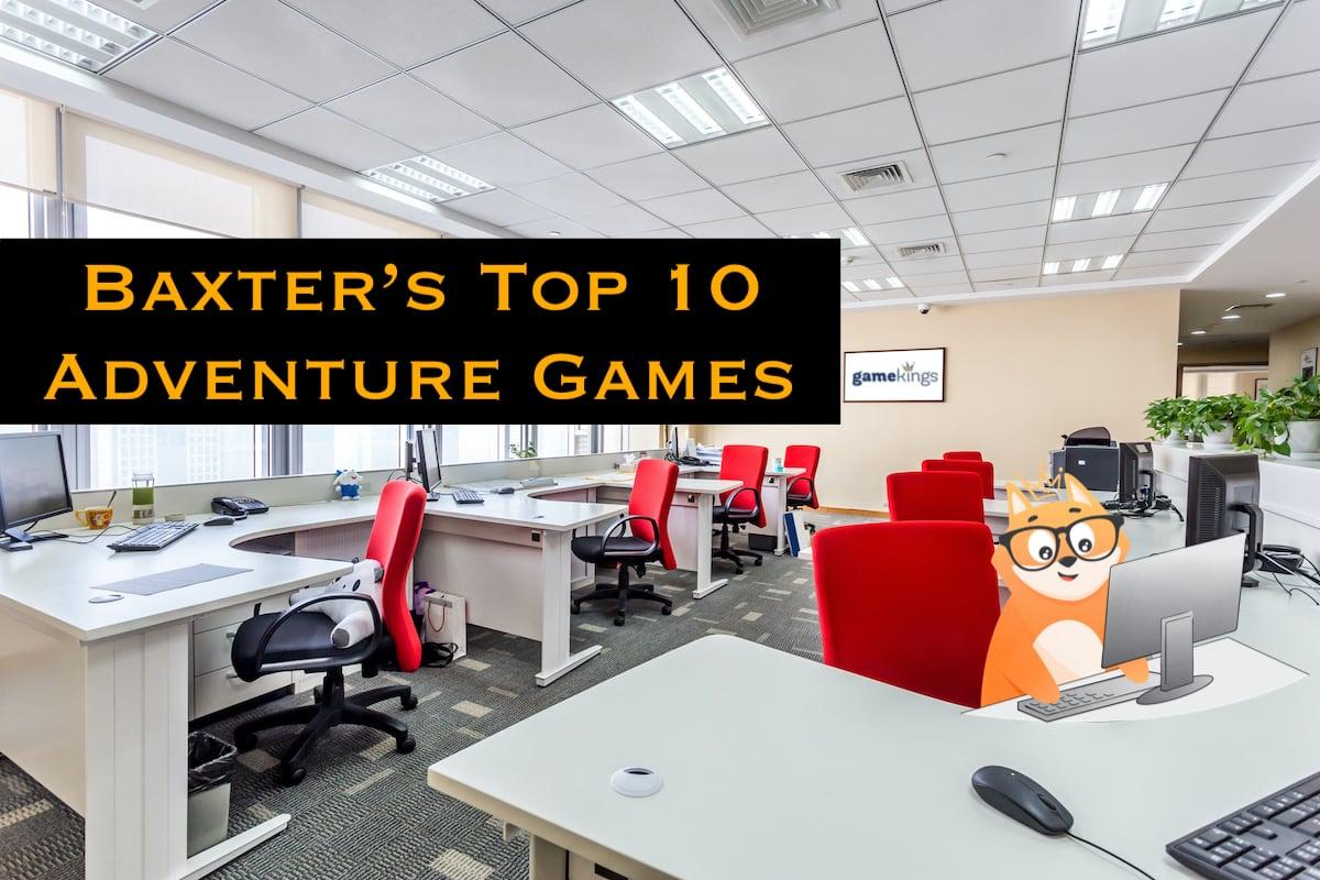 Baxter's Top 10 Adventure Games