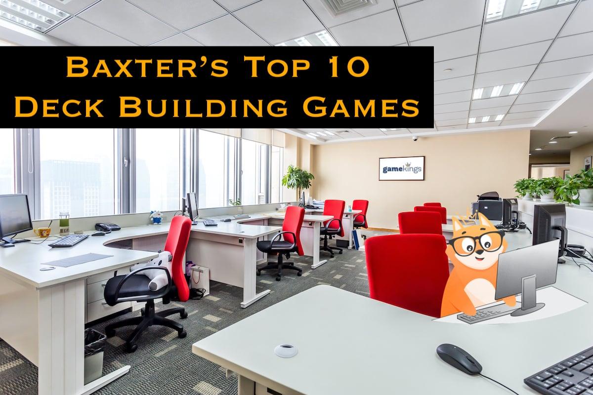 Baxter's Top 10 Deck Building Games