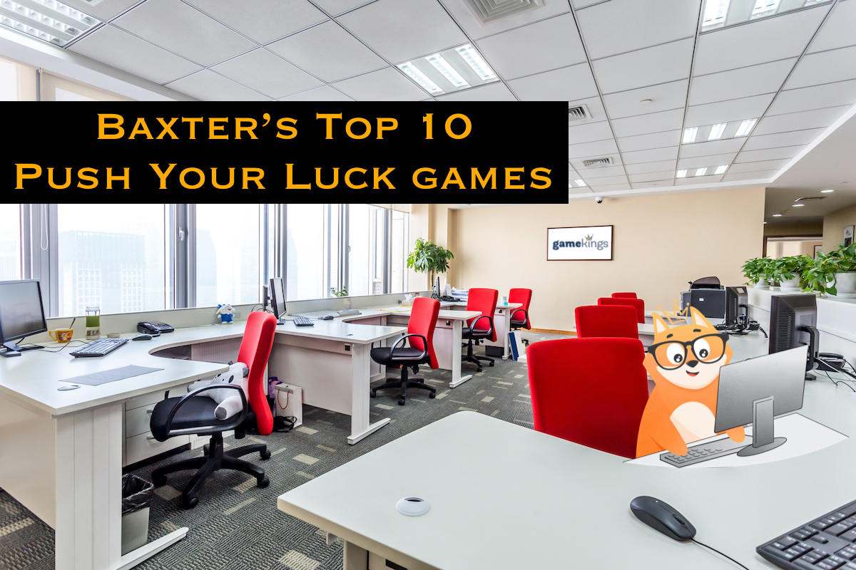 Baxter's Top 10 Push Your Luck Games