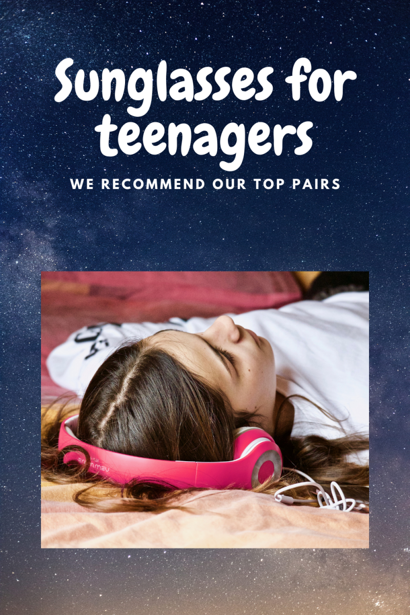 Sunglasses for Teenagers. We find our top pairs for you