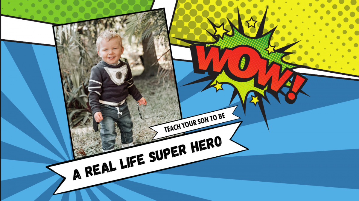 Teach Your Son to be a Real Life Super Hero
