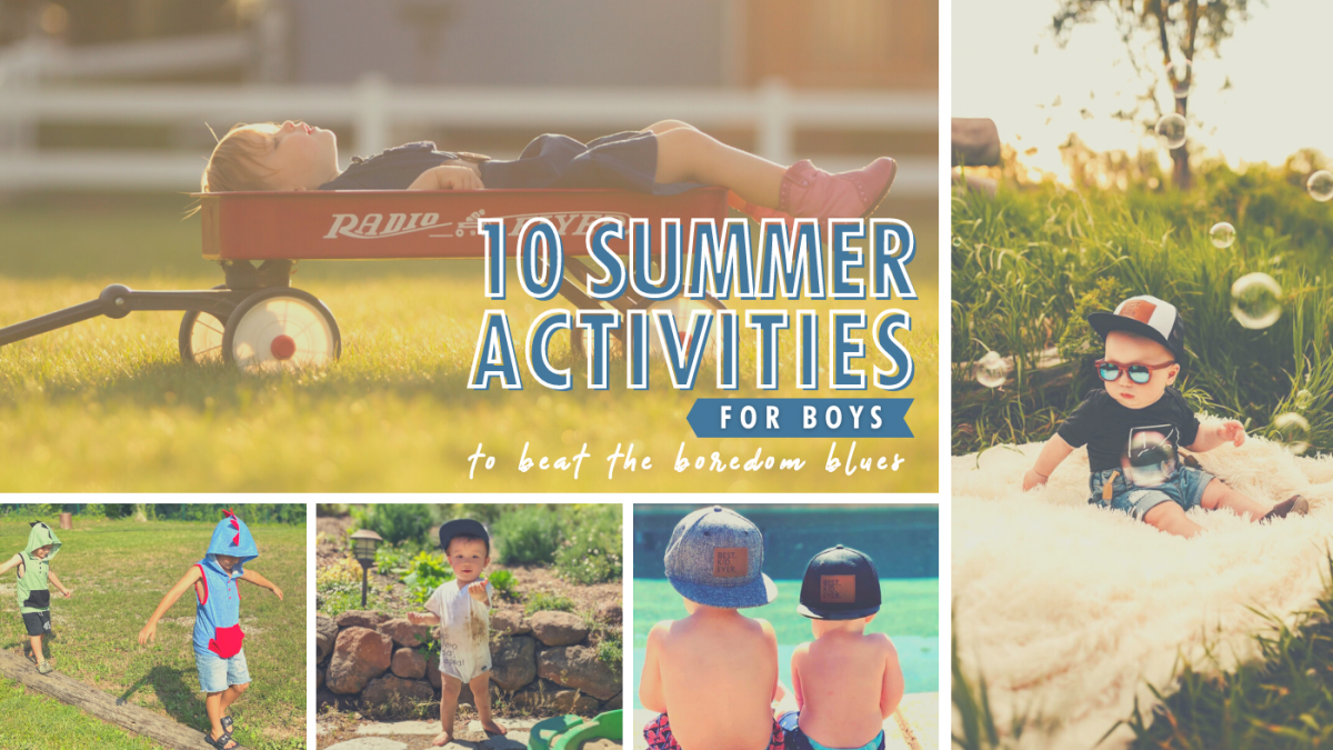 Summer Activities to Keep Your Boys Entertained this Season