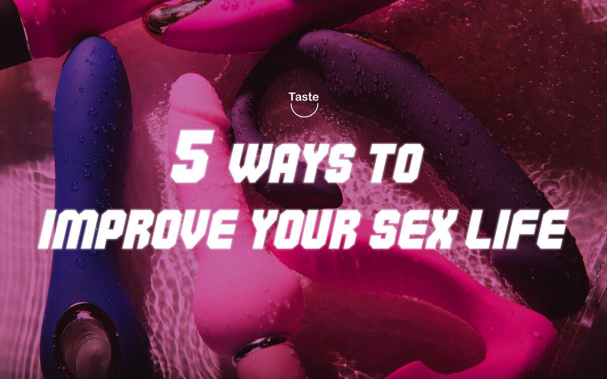 5 Ways to Improve Your Sex Life