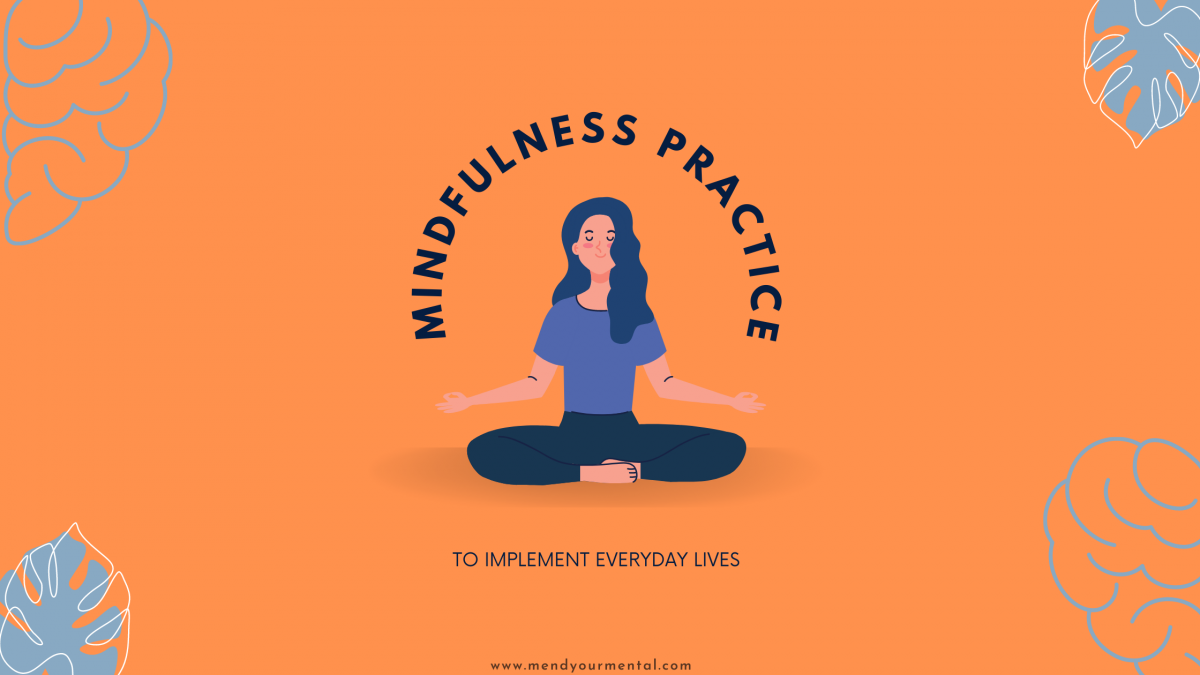 Mindfulness Practices to Implement Everyday