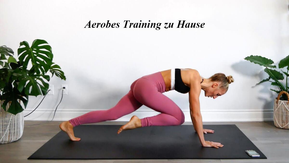 Aerobes Training zu Hause: Haben Sie darüber gelernt?