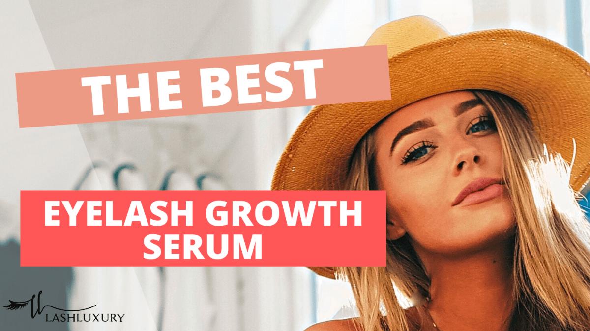 The Best Eyelash Serum For Women [2021]