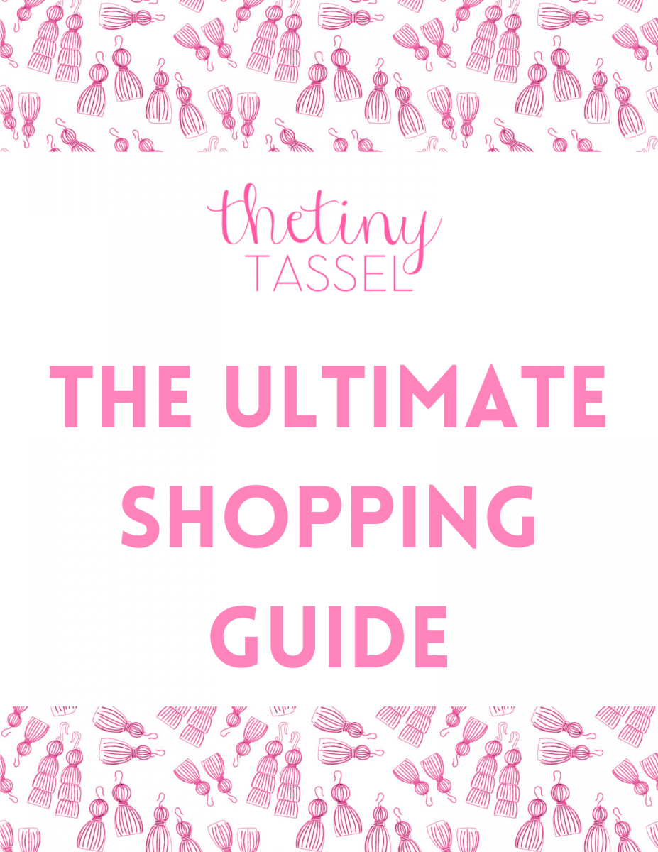 The Tiny Tassel Ultimate Shopping Guide!