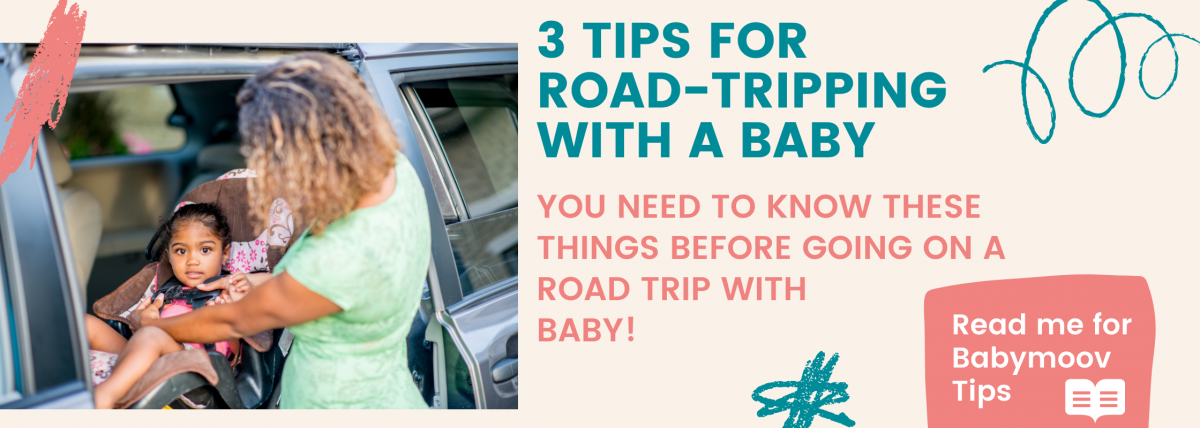 3  Tips For Going on a Road Trip With Your Baby!