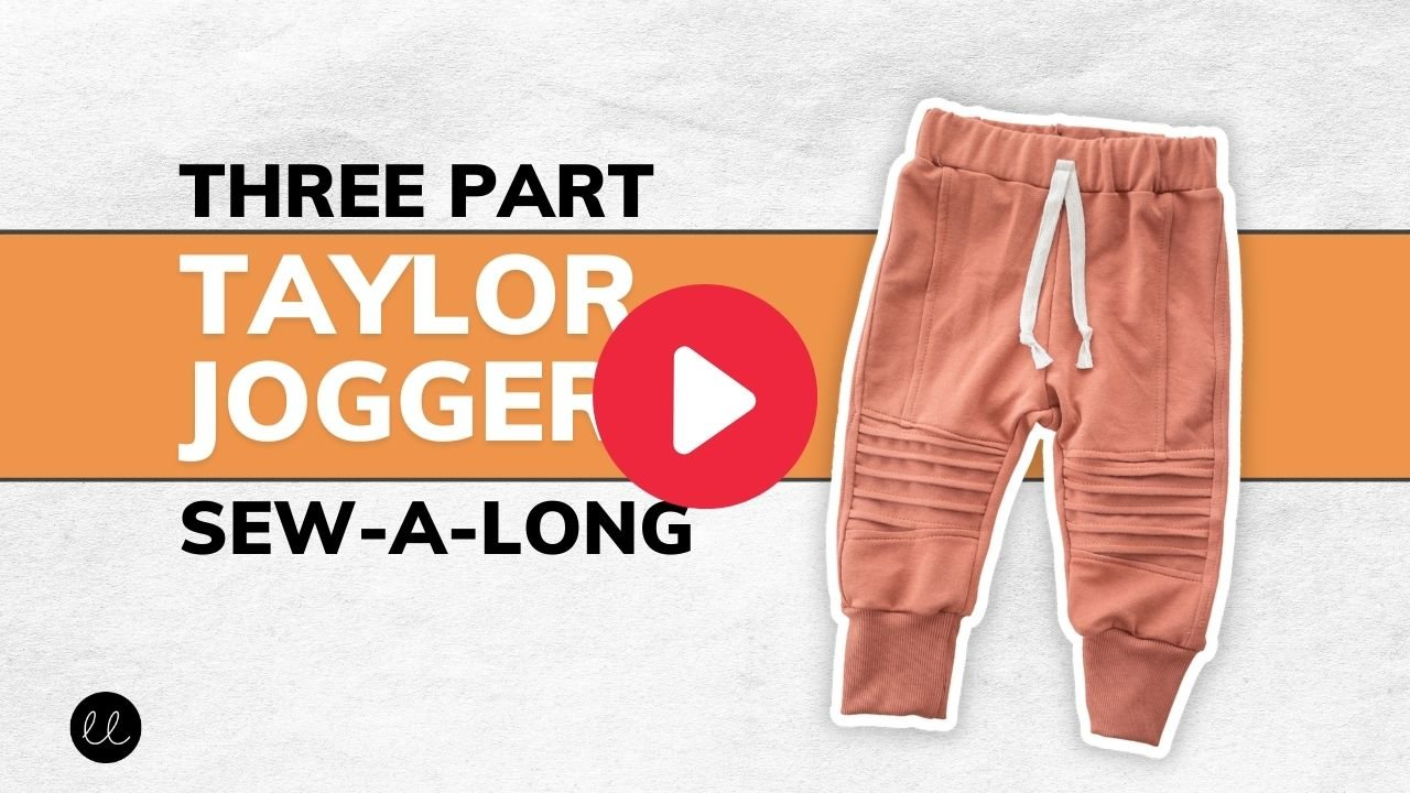 (Video) Taylor Joggers Sew-A-Long