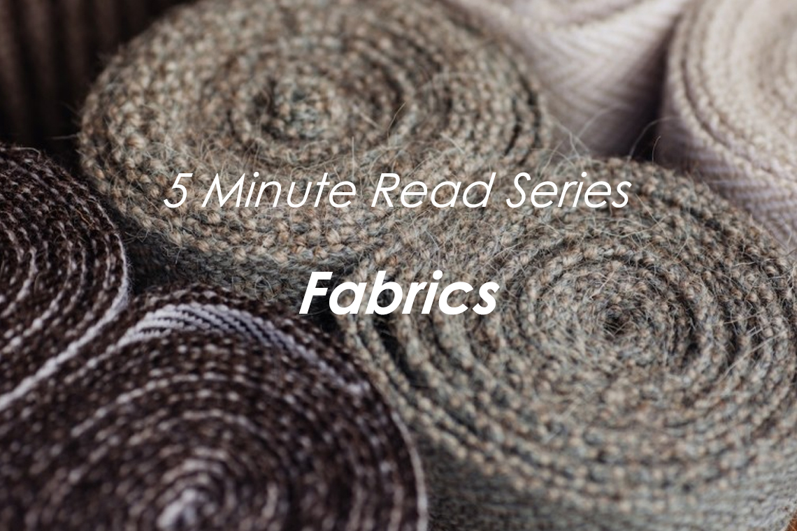 Everything you need to know about our fabrics in under 5 minutes
