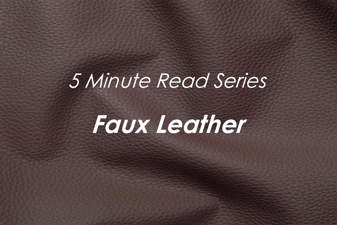 Everything you need to know about faux leather in just 5 minutes